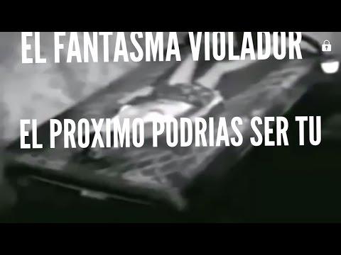 EL FANTASMA VIOLADOR CASO REAL SUCUBOS O INCUBOS QUE TE QUIEREN COGER