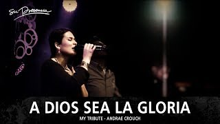 A Dios Sea La Gloria - Su Presencia (My Tribute / To God Be ...