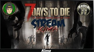 СТРИМ 7 Days To Die ДОВОДИМ БАЗУ ДО УМА 18 Kima STREAM BANDA 77 18