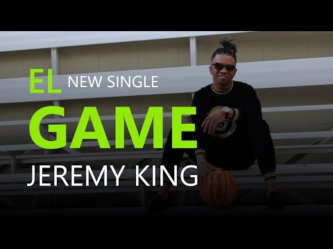 Jeremy King  - El Game (Letra/lyric)