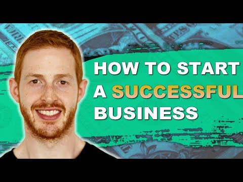 How to Start a Successful Business (3 Must Do Tips)