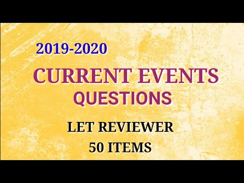 CURRENT EVENTS QUESTIONS | GENERAL EDUCATION | LET REVIEWER