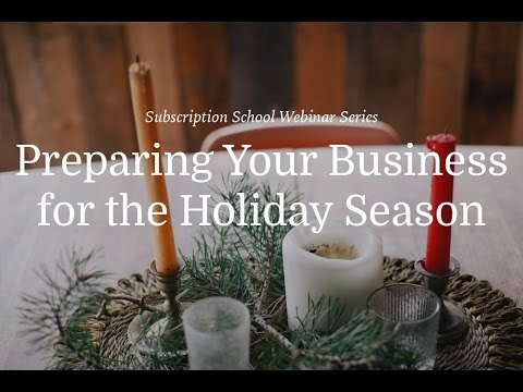 Preparing Your Subscription Business for the Holiday Season [10/18/16]