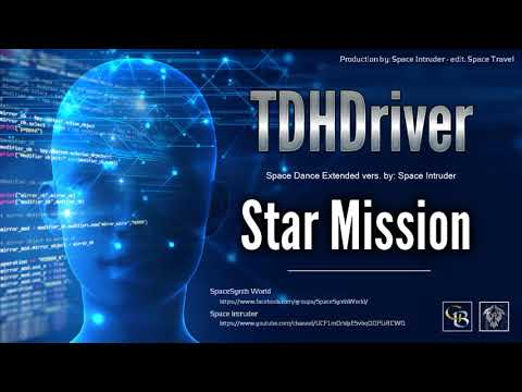 ✯ TDHDriver - Star Mission (Space Dance Extended Vers. By: Space Intruder) Edit.2k18