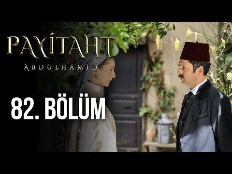 Payitaht Abdülhamid 82. Bölüm (HD)
