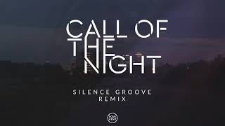 Pola & Bryson - Call Of The Night (Silence Groove Remix)