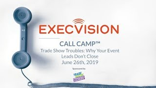[Call Camp] Tradeshow Troubles - Why Your Event Leads Don't Close