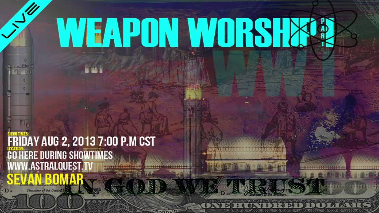 Weapon Worship Part I - Sevan Bomar - Truth Frequency Radio - 08-02-13