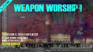 weapon worship part i sevan bomar truth frequency radio 08 02 13