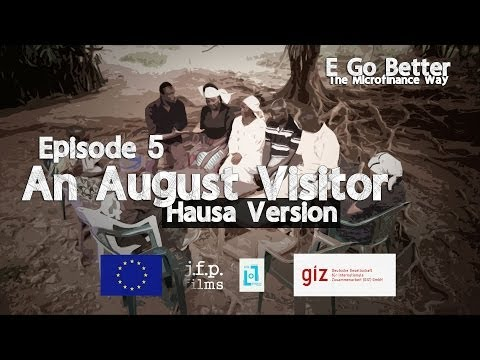 e-go-better---episode-5-(of-6):-an-august-visitor-(hausa)-/-microfinance-education-nigeria