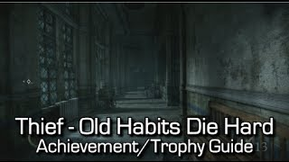 Thief - Old Habits Die Hard Achievement/Trophy Guide