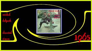MICHEL DELPECH Copains clopant 1965 ( duo avec Chantal Simon )