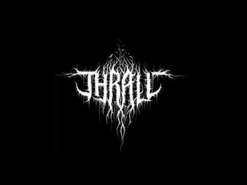 THRALL - Longing For Death 2013