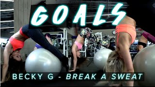 Becky G - Break a Sweat | Fit Girl GOALS #DanceAndSweat
