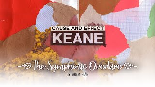 KEANE | CAUSE AND EFFECT | The Symphonic Overture (by Aram Rián) | 2020