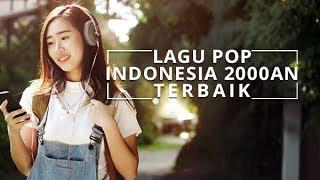 LAGU POP INDONESIA 2000AN TERBAIK | Kompilasi