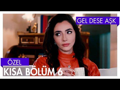 Gel Dese Aşk 6. Bölüm | Kısa Bölümler
