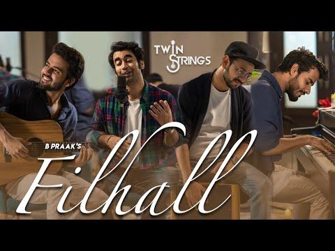Filhall  Twin Strings  Cover  Bpraak  Jaani  Akshay Kumar  Nupur Sanon