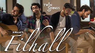 FILHALL | Akshay Kumar Ft Nupur Sanon | BPraak | Jaani  | Twin Strings