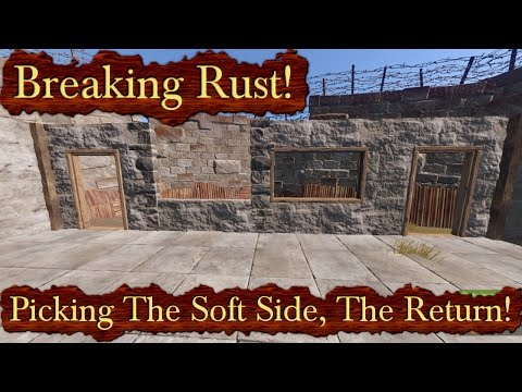Breaking Rust Episode 68! | Picking The Soft Side, The