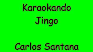 Karaoke Internazionale - Jingo - Carlos Santana ( Letra )