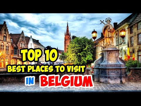 Top 10 Best Places to Visit in Belgium