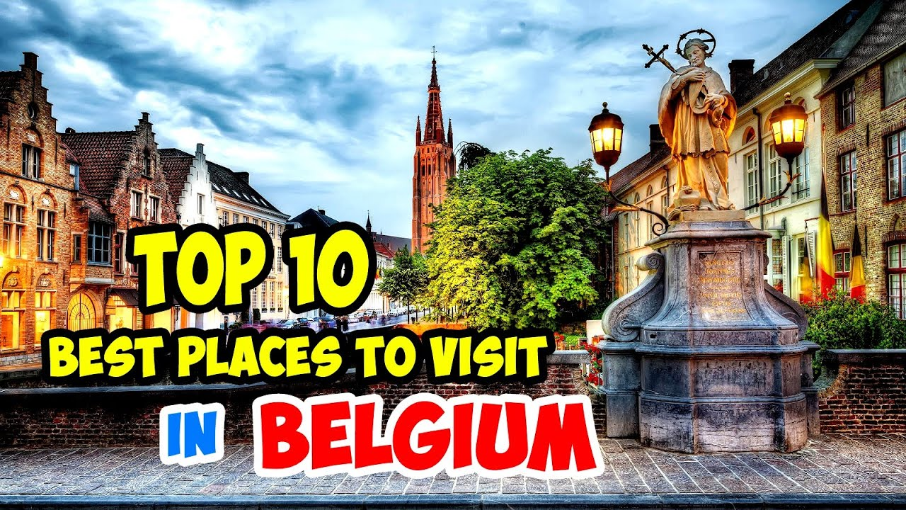 Top 10 Best Places to Visit in Belgium YouTube