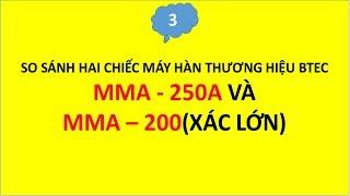 SO SÁNH MÁY HAI HÀN MMA-250A VÀ MMA-200(XÁC LỚN). MÁY HÀN CHÍNH HÃNG CHẤT LƯỢNG UY TÍN THẮNGĐẠT247.