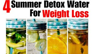 4 Summer Detox Water for Weight Loss | Lose Weight, Belly Fat, cleanse, Debloat with simple drinks