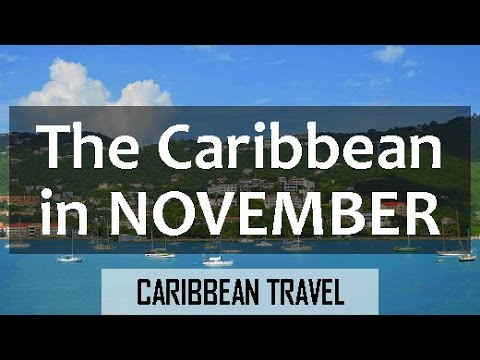 Caribbean Weather in November: Best and Worst Islands