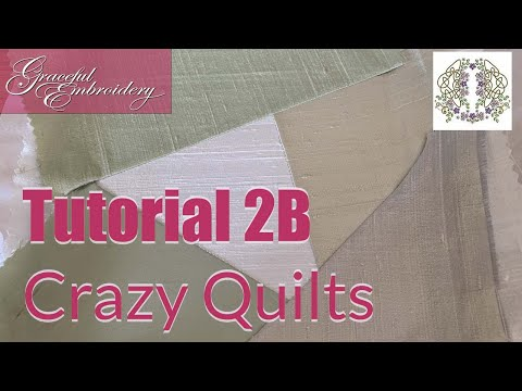 Machine Embroidery Tutorial 2B Crazy Quilt block