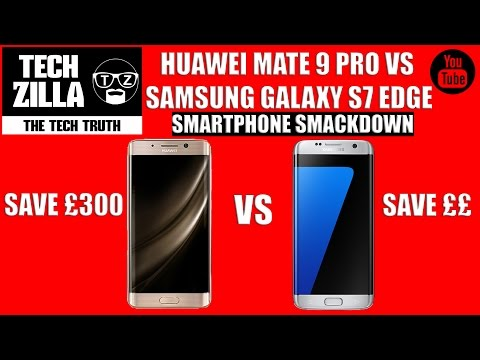 Huawei Mate 9 Pro VS Samsung Galaxy S7 Edge