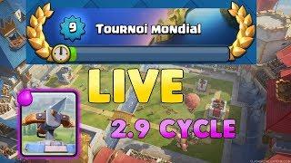 Clash Royale - TOURNOI MONDIAL - ARCX 2.9 CYCLE