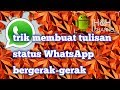 cara membuat tulisan status WhatsApp bergerak gerak