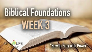 How to Pray with Power | Biblical Foundations Class WEEK 3 | Pastor Mark Todd