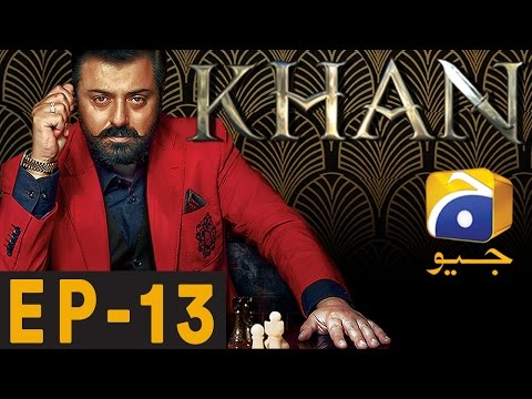 KHAN - Episode 13 | Har Pal Geo