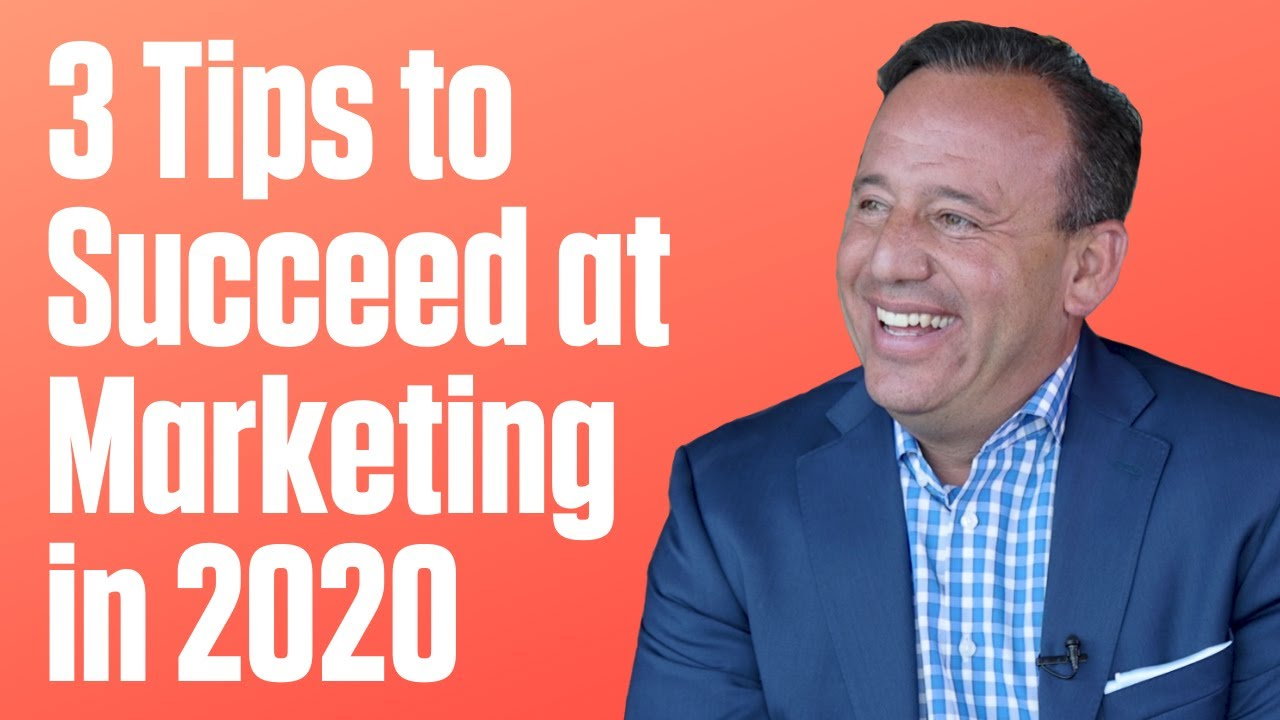 3 Tips to Succeed at Marketing in 2020 | David Meltzer