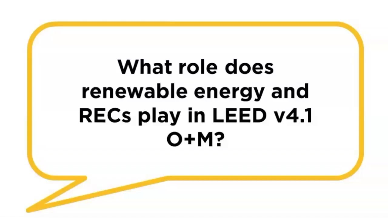 What roles do renewable energy and RECs play in LEED v4.1 O+M ...