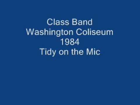 Class Band Washington Coliseum 1984 Tidy on the Mic
