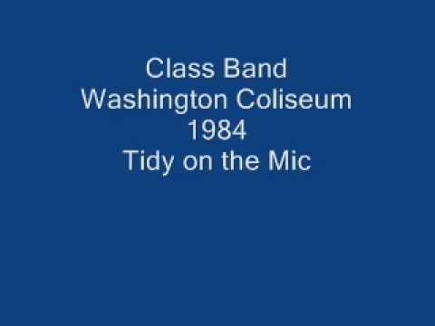 Class Band Washington Coliseum 1984 Tidy on the Mic