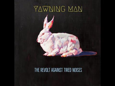 Yawning Man - The Revolt Against Tired Noises (2018) (New Full Album)