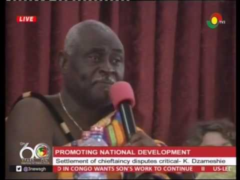 Settlement of chieftaincy disputes key to national development  - K. Dzameshie -1/4/2017
