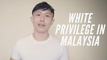 wHitE PriViLEgE IN MALAYSIA