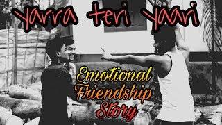 Yaara Teri Yaari | Rahul Jain | Emotional Friendship Video 2018