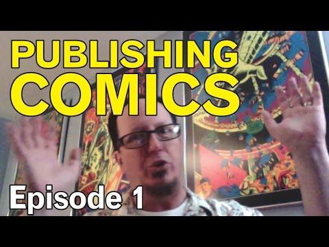 Publishing Comics Blog, Episode 1, with Gary Scott Beatty!