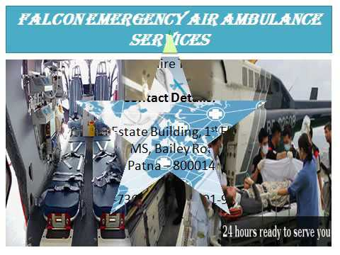 Patients Rescue by Air Ambulance Service in Kochi and Kharagpur by Falcon