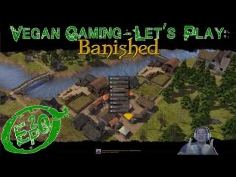 Vegan Gaming: Let's Play Banished Ep20