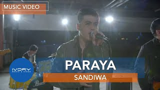 Paraya (Official Music Video) | Sandiwa