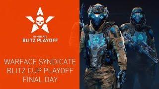 Warface Syndicate: Blitz League. Playoff — Final Day