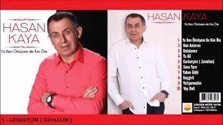 Hasan Kaya - Gurbet  im    2017    Gundem Muzik  Resimi